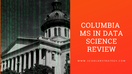 Columbia MS in Data science Review